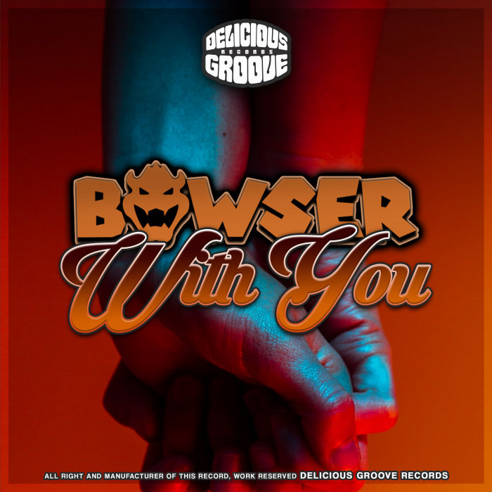 BOWSER - With You