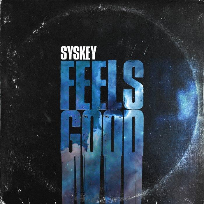 SYSKEY - Feels Good