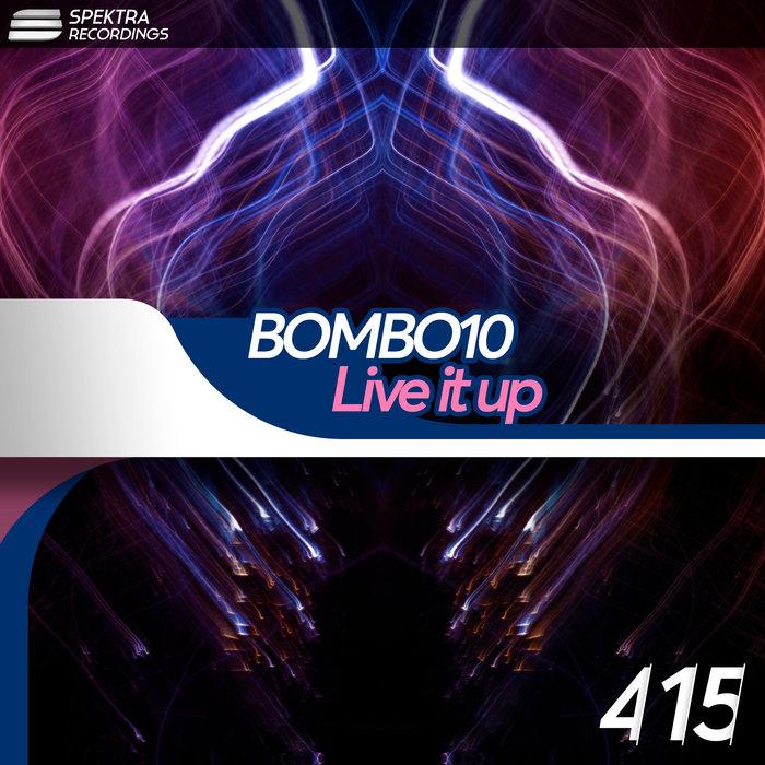 BOMBO10 - Live It Up