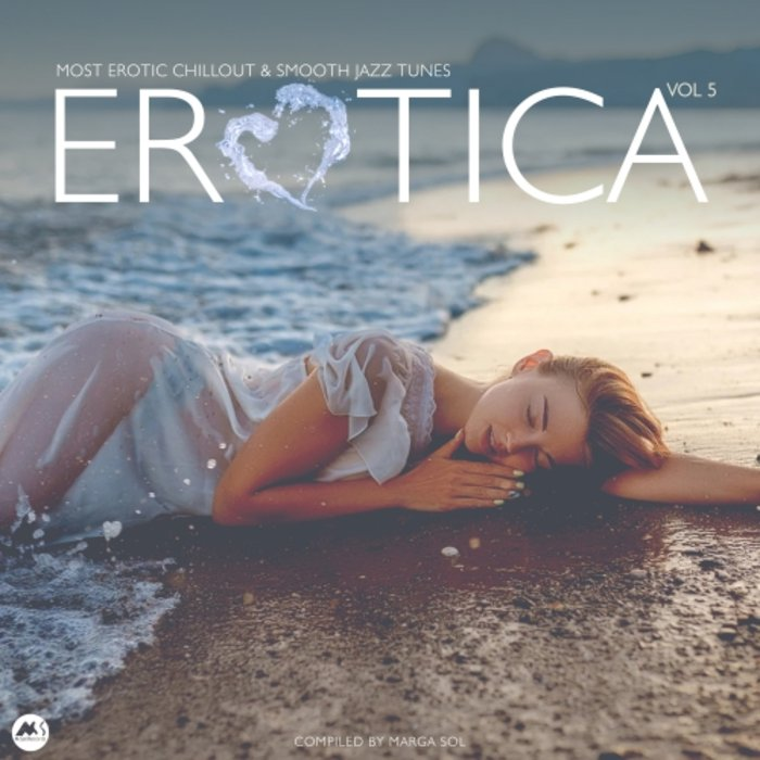 VARIOUS - Erotica Vol 5: Most Erotic Chillout & Smooth Jazz Tunes