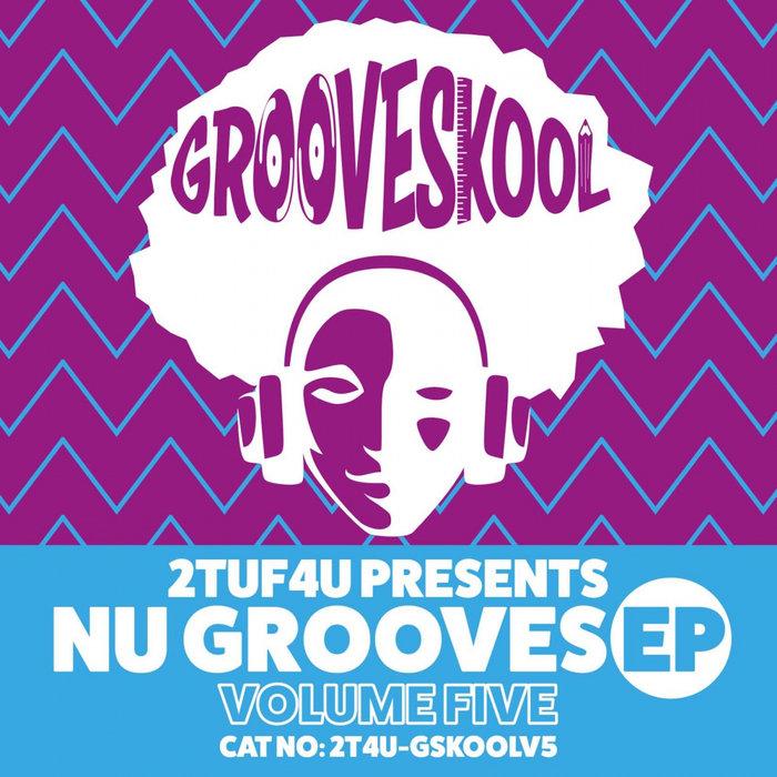GROOVE SKOOL - Nu Grooves EP Vol 5