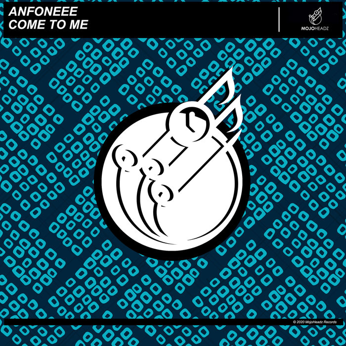 ANFONEEE - Come To Me