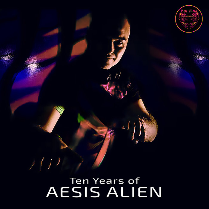 AESIS ALIEN - Ten Years Of Aesis Alien