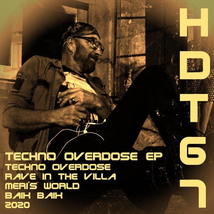 HDT67 - Techno Overdose EP
