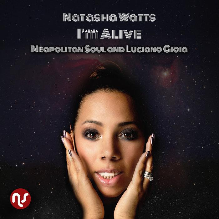 NEAPOLITAN SOUL/LUCIANO GIOIA feat NATASHA WATTS - I'm Alive