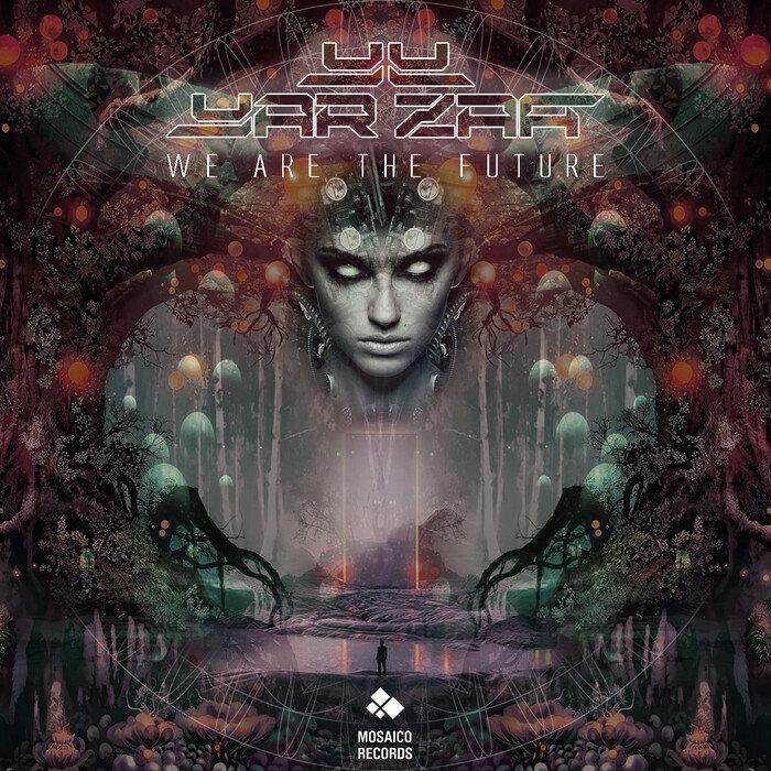 YAR ZAA - We Are The Future
