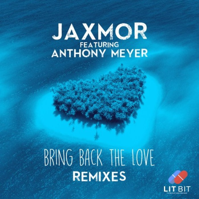 JAXMOR feat ANTHONY MEYER - Bring Back The Love
