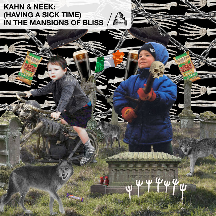 KAHN/NEEK - (Having A Sick Time) In The Mansions Of Bliss