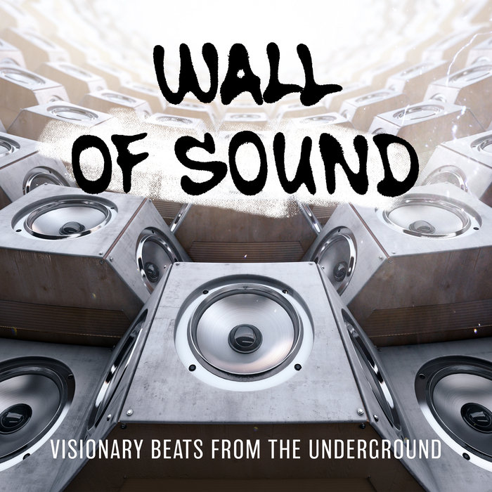 VARIOUS - Wall Of Sound: Visionary Beats From The Underground