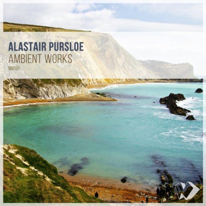 ALASTAIR PURSLOE - Ambient Works