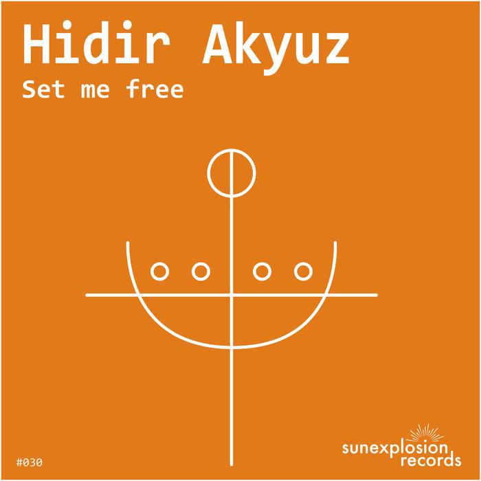 HIDIR AKYUZ - Set Me Free (Extended Mix)