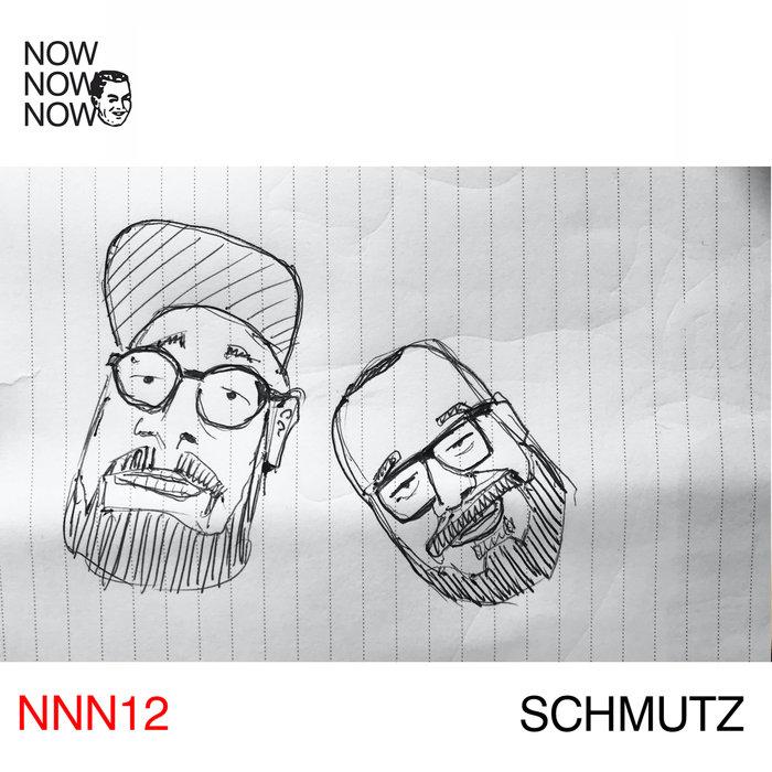 SCHMUTZ - Me Me Me Presents Now Now Now 12