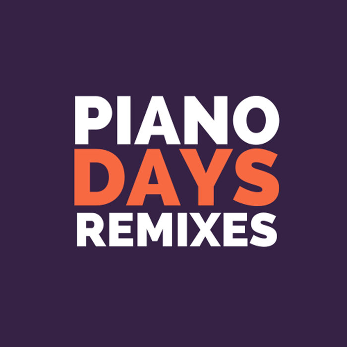 FUTURE WILDSTYLE - Piano Days Remixes