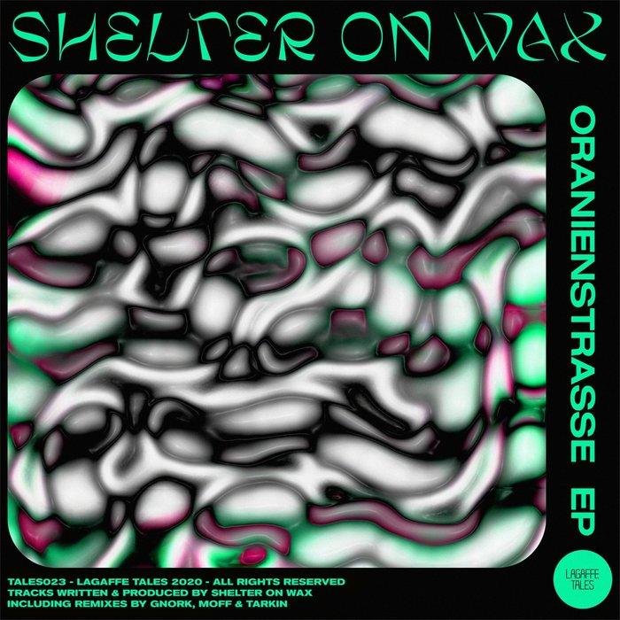 SHELTER ON WAX - Oranienstrasse EP