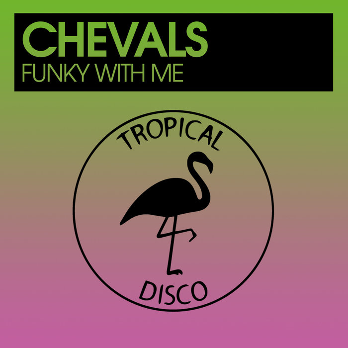CHEVALS - Funky With Me