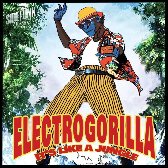 ELECTROGORILLA - It's Like A Jungle