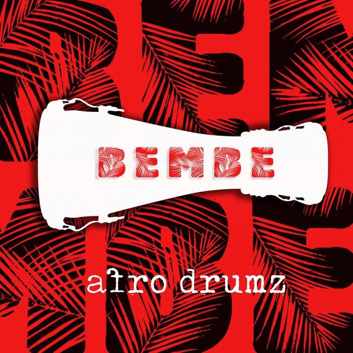 AFRO DRUMZ - Bembe