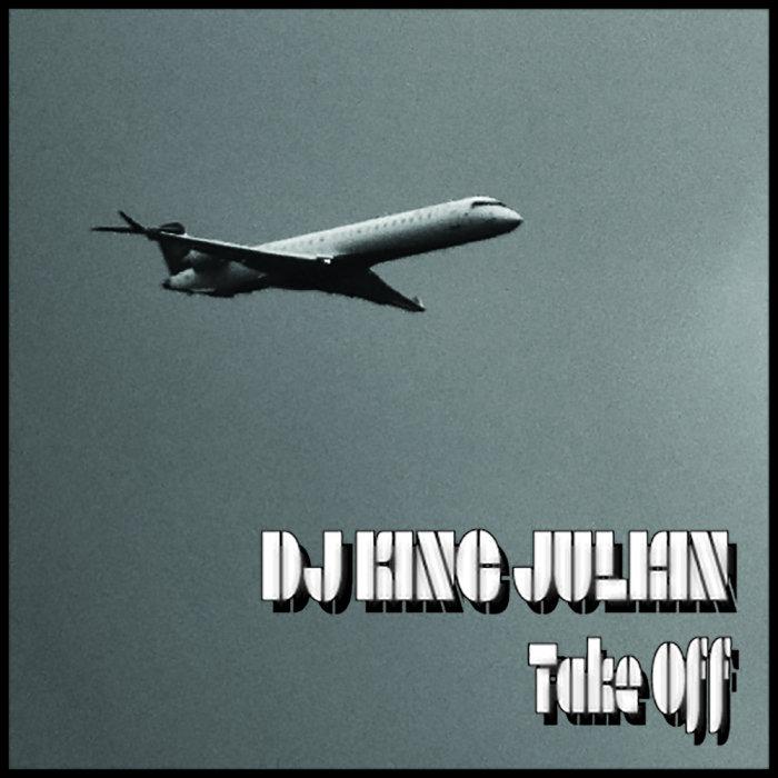 DJ KING JULIAN - Take Off