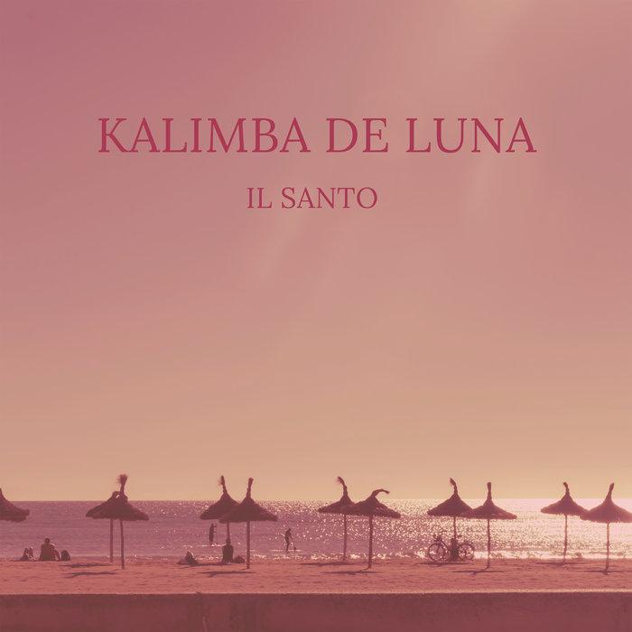 IL SANTO - Kalimba De Luna
