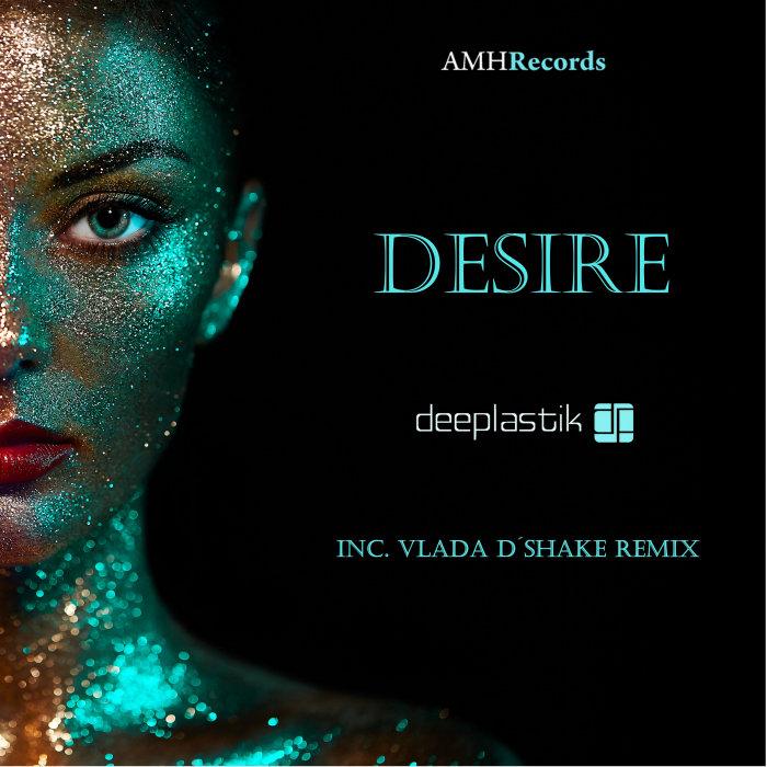 DEEPLASTIK - Desire