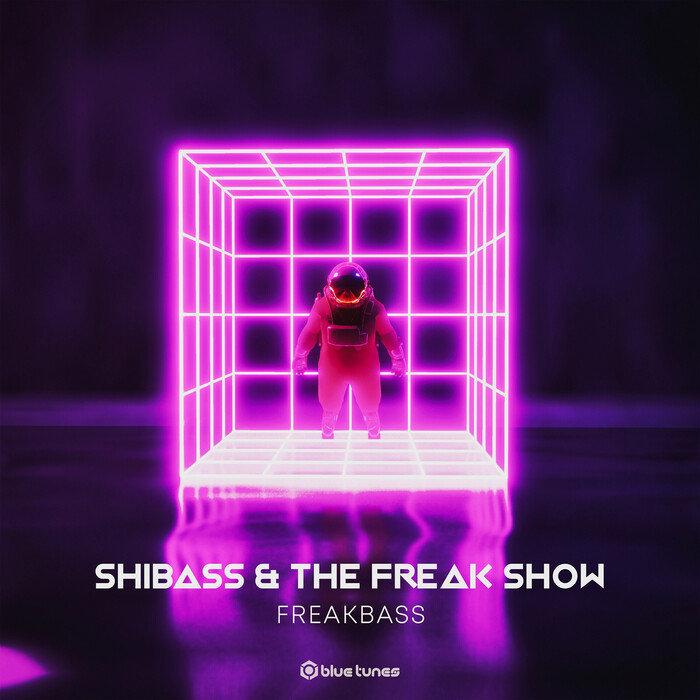 SHIBASS/THE FREAK SHOW - FreakBass