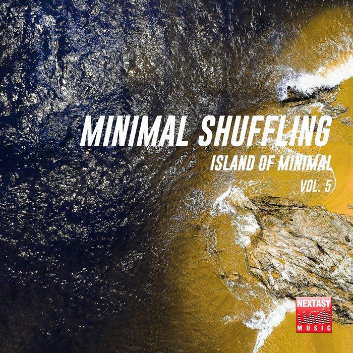 VARIOUS - Minimal Shuffling Vol 5 (Island Of Minimal)