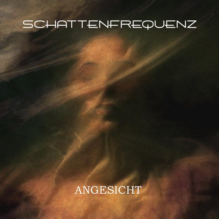 SCHATTENFREQUENZ - Angesicht