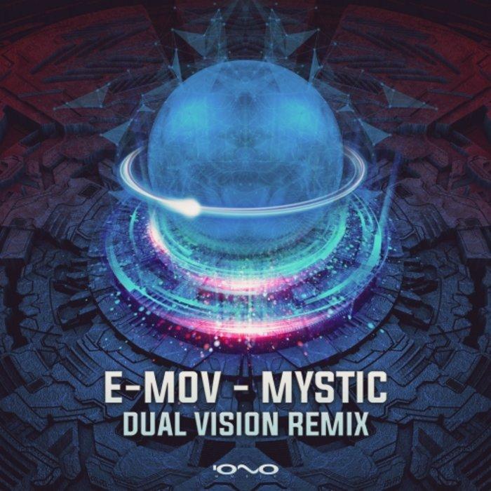 E-MOV - Mystic - Dual Vision Remix