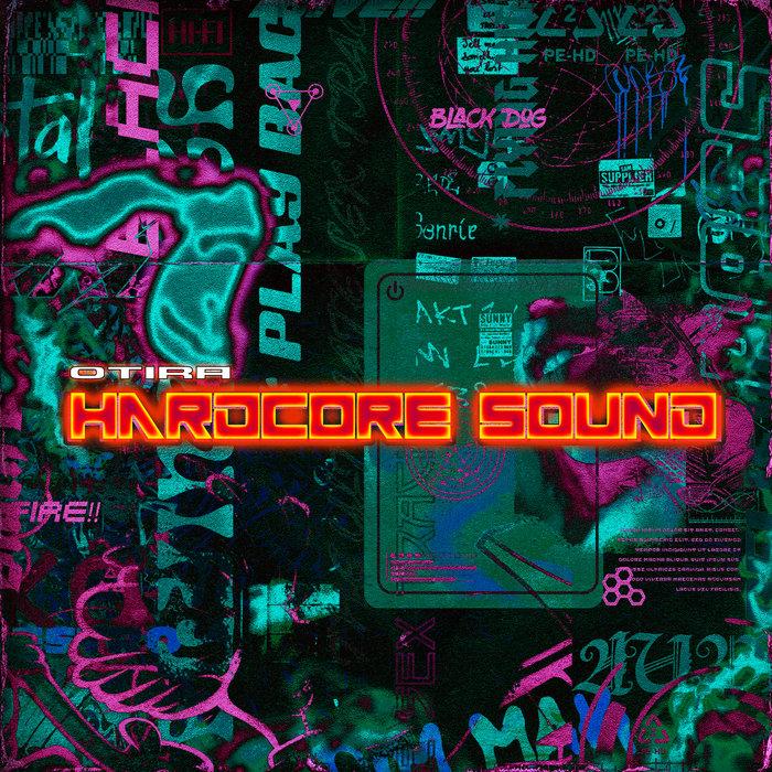 OTIRA - Hardcore Sound