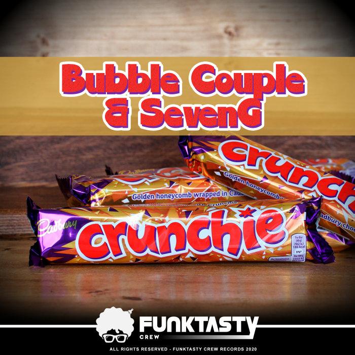BUBBLE COUPLE/SEVENG - Crunchie