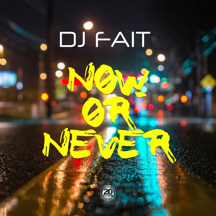 DJ FAIT - Now Or Never