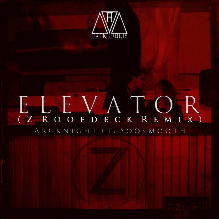 ARCKNIGHT feat SOOSMOOTH - Elevator