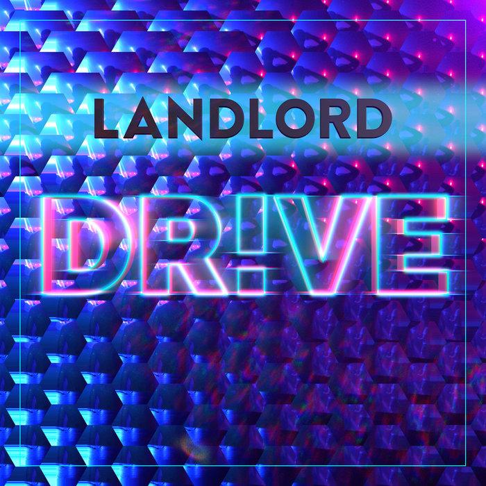 LANDLORD - Dr!ve