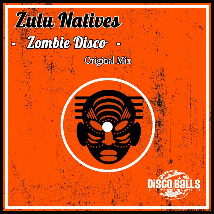 ZULU NATIVES - Zombie Disco