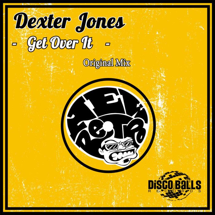 DEXTER JONES - Get Over It