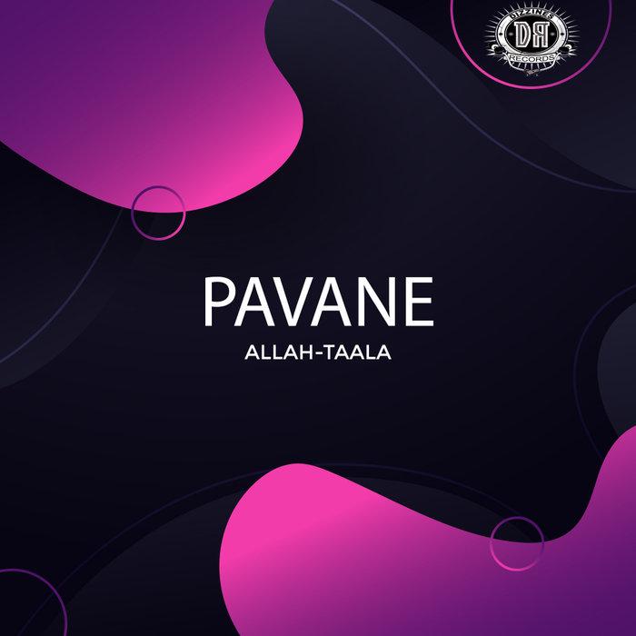 PAVANE - Allah-Taala