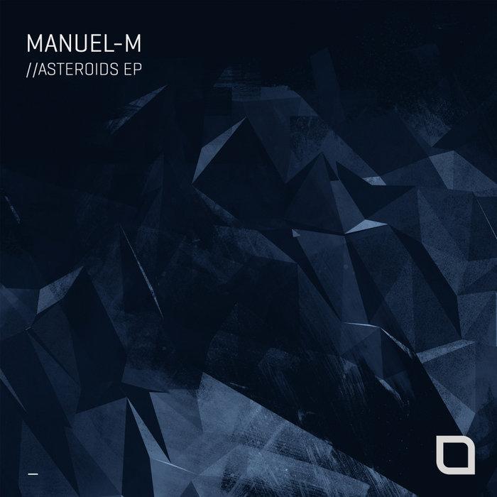 MANUEL-M - Asteroids EP
