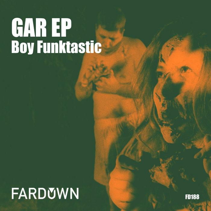 BOY FUNKTASTIC - Gar EP