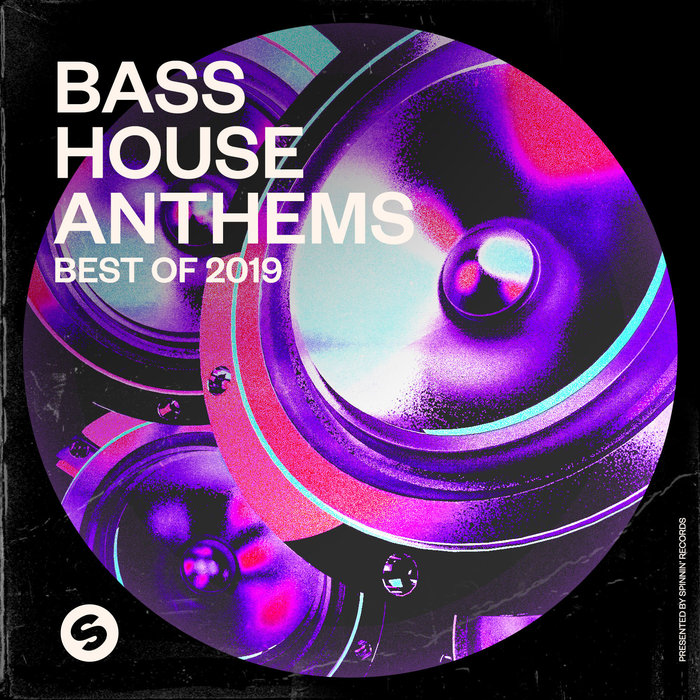 VARIOUS/SPINNIN' RECORDS - Bass House Anthems: Best Of 2019