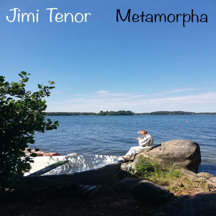 JIMI TENOR - Metamorpha