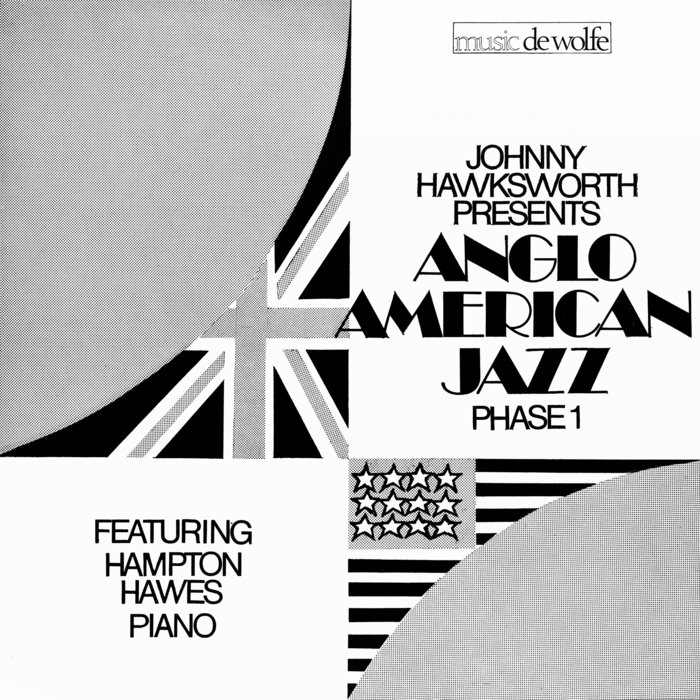 JOHNNY HAWKSWORTH & DE WOLFE MUSIC feat HAMPTON HAWES - Anglo American Jazz Phase 1