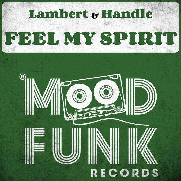 LAMBERT & HANDLE - Feel My Spirit