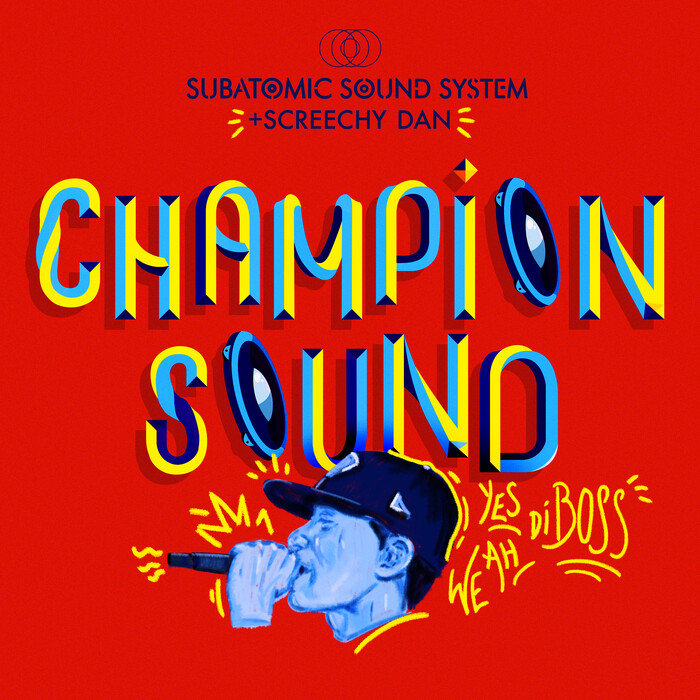 SUBATOMIC SOUND SYSTEM/SCREECHY DAN - Champion Sound