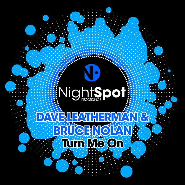 DAVE LEATHERMAN & BRUCE NOLAN - Turn Me On
