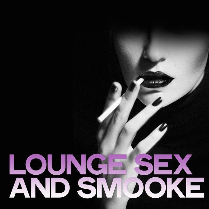 VARIOUS - Lounge Sex & Smooke