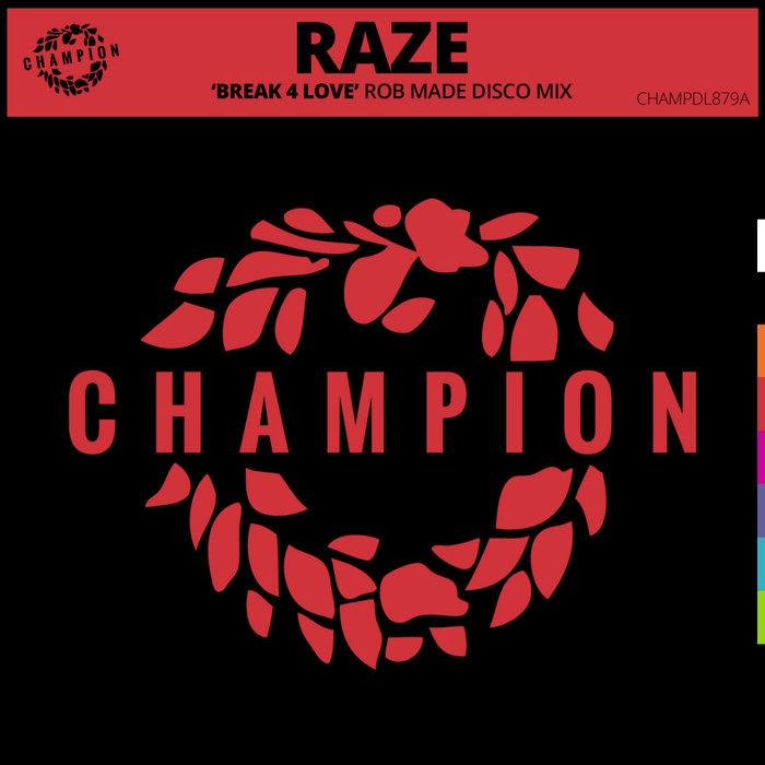 RAZE - Break 4 Love