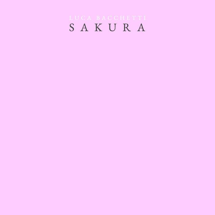 LUCA BACCHETTI - Sakura