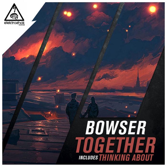 BOWSER - Together