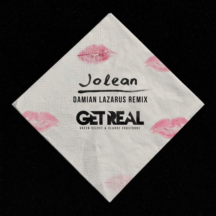 GET REAL/CLAUDE VONSTROKE/GREEN VELVET - Jolean (Damian Lazarus Re-Shape)