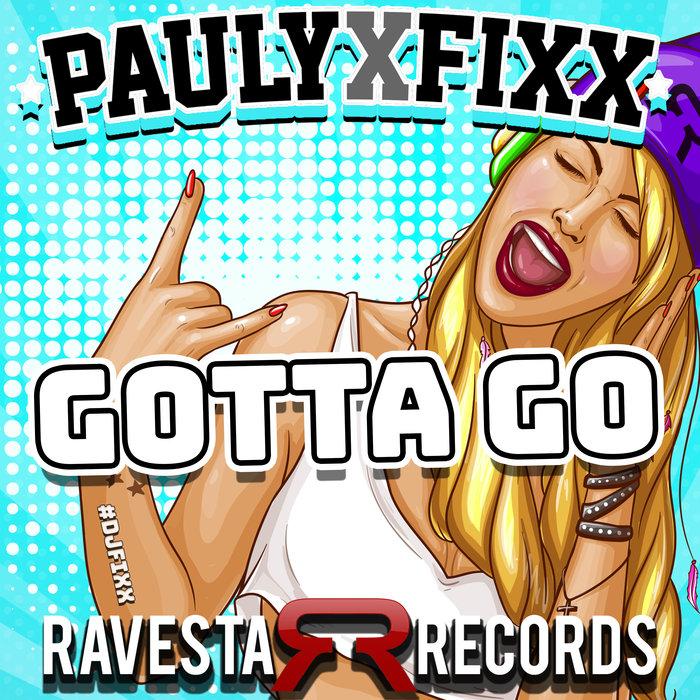 DJ FIXX - Gotta Go